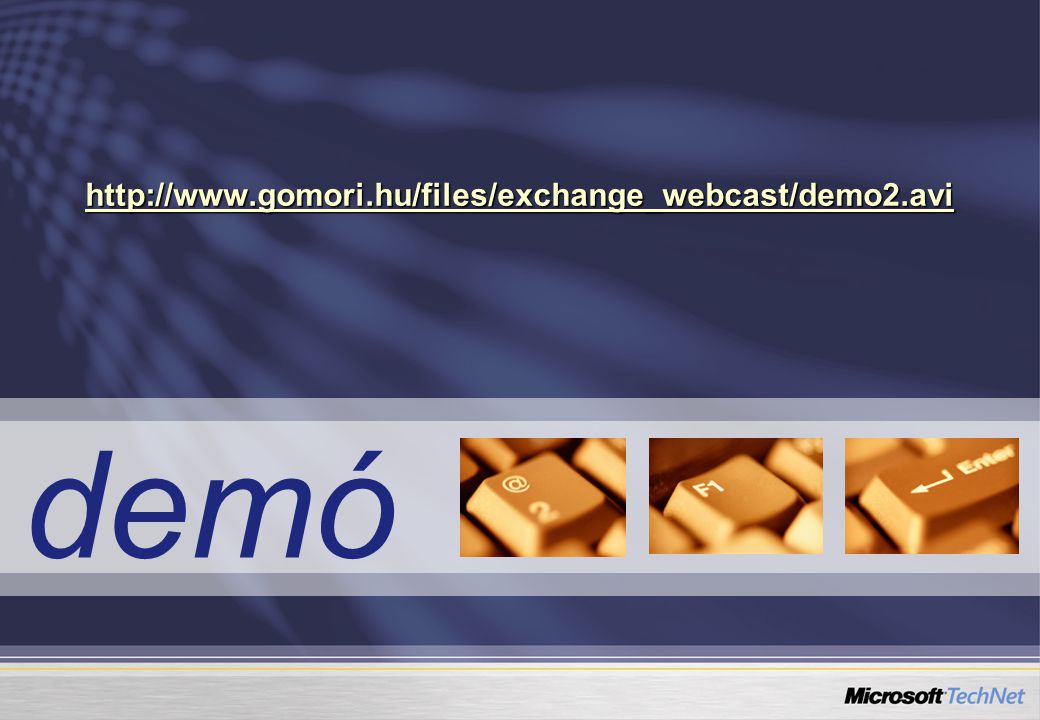 demó http://www.gomori.hu/files/exchange_webcast/demo2.avi