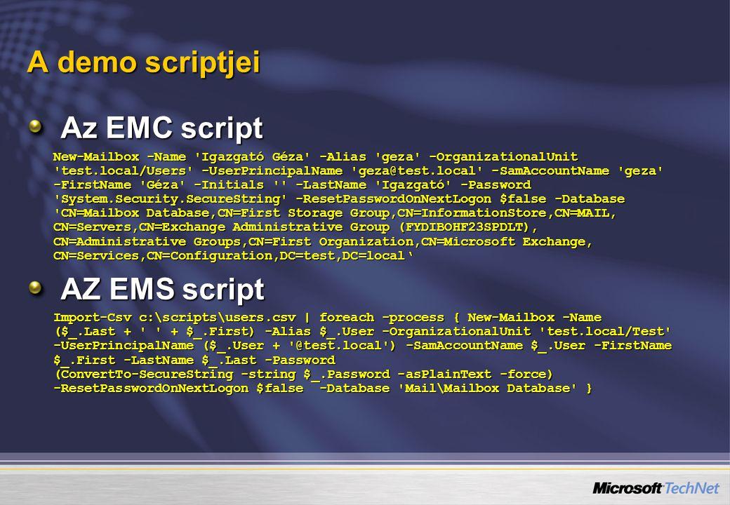 A demo scriptjei Az EMC script New-Mailbox -Name 'Igazgató Géza' -Alias 'geza' -OrganizationalUnit 'test.local/Users' -UserPrincipalName 'geza@test.lo