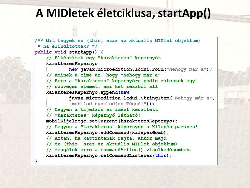 A MIDletek életciklusa, startApp()