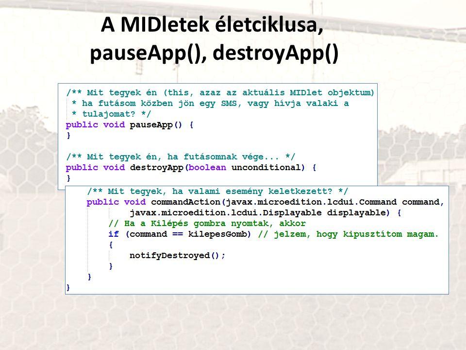 A MIDletek életciklusa, pauseApp(), destroyApp()