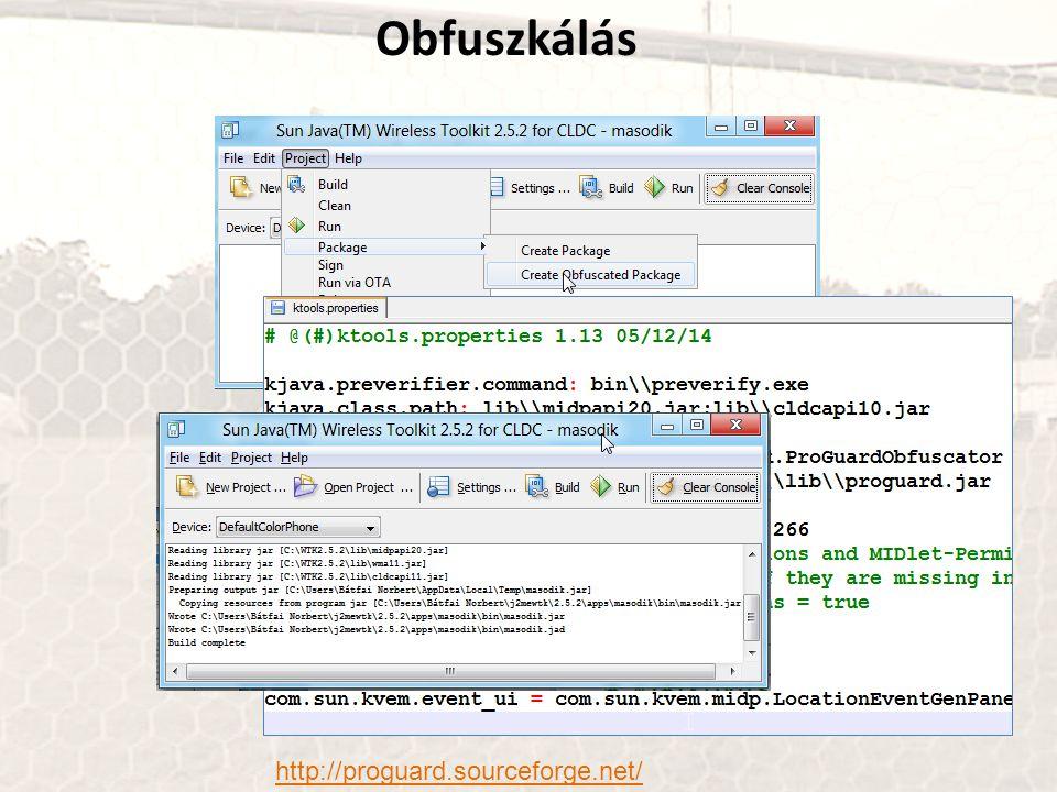 Obfuszkálás http://proguard.sourceforge.net/