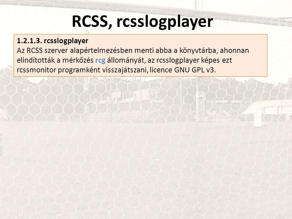 RCSS, rcsslogplayer 1.2.1.3. rcsslogplayer Az RCSS szerver alapértelmezésben menti abba a könyvtárba, ahonnan elindították a mérkőzés rcg állományát,
