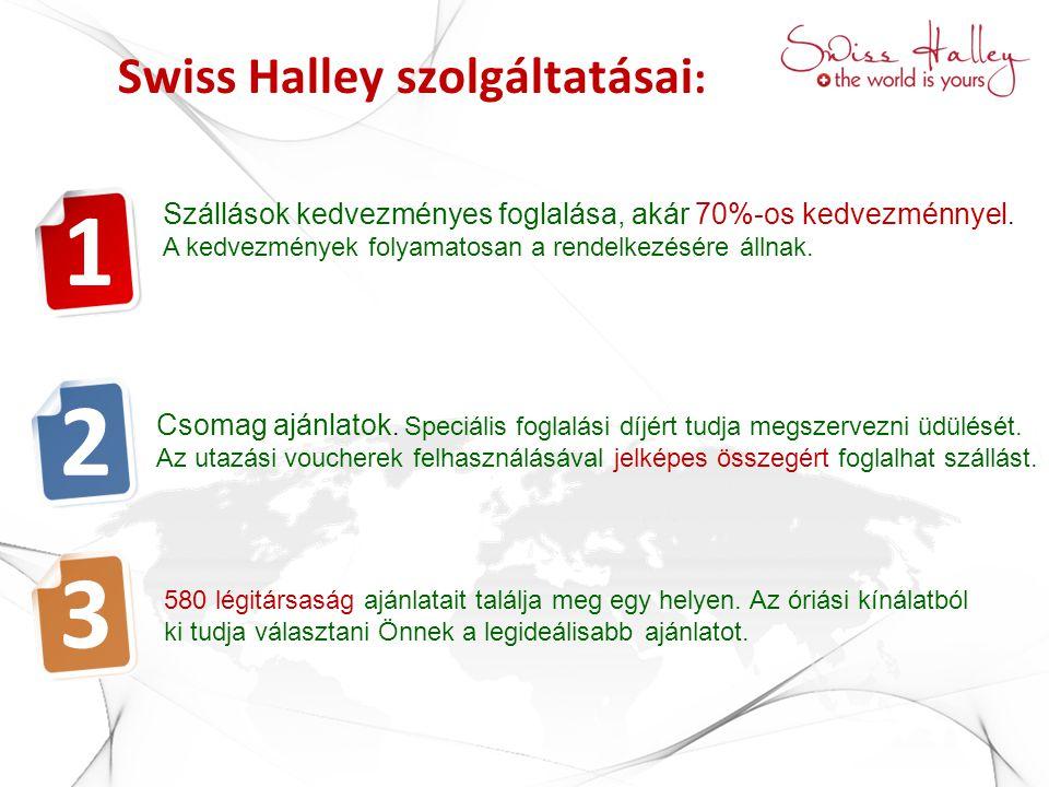 Swiss Halley szolgáltatásai : ! 1 Szállások kedvezményes foglalása, akár 70%-os kedvezménnyel. A kedvezmények folyamatosan a rendelkezésére állnak. 2