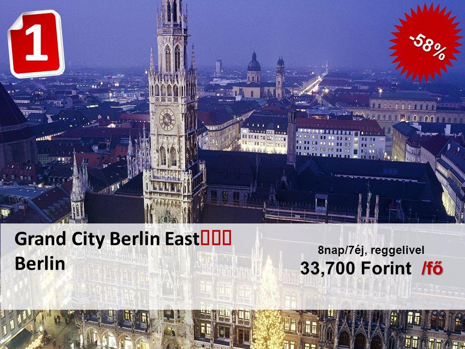 Grand City Berlin East  Berlin /fő 8nap/7éj, reggelivel 33,700 Forint /fő -58% 1