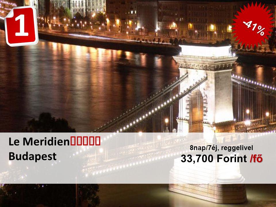 Le Meridien  Budapest /fő 8nap/7éj, reggelivel 33,700 Forint /fő -41% 1