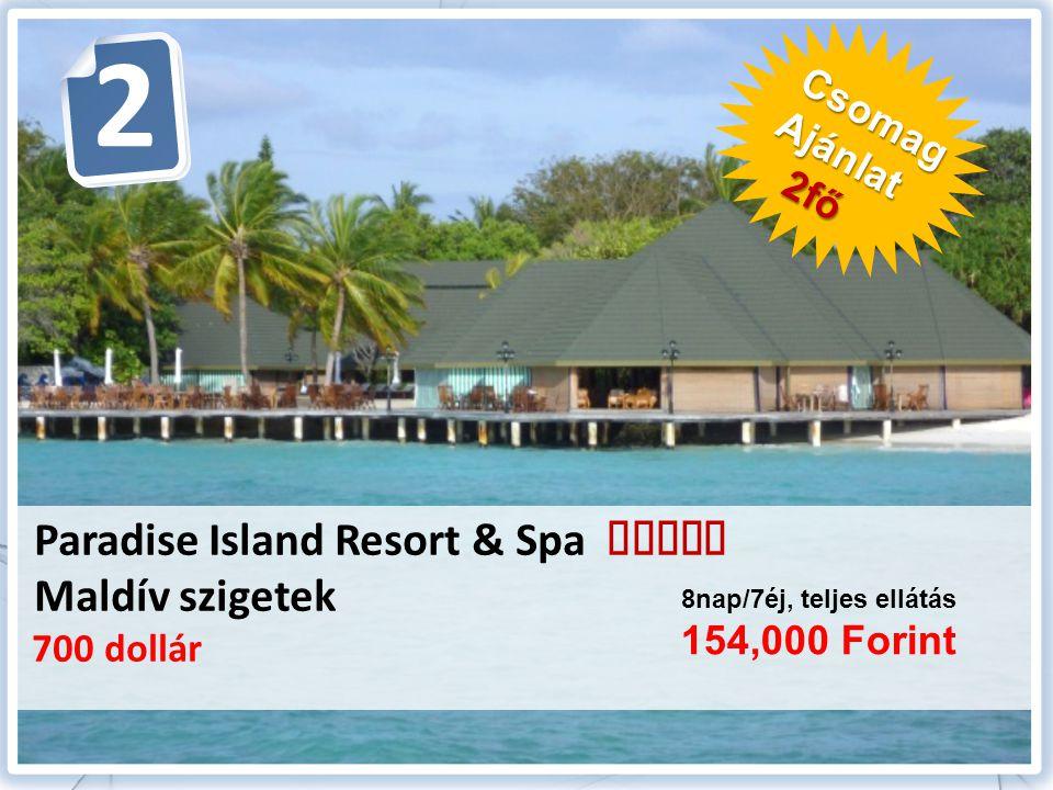Paradise Island Resort & Spa  Maldív szigetek 700 dollár 8nap/7éj, teljes ellátás 154,000 Forint CsomagAjánlat 2fő 2fő 2