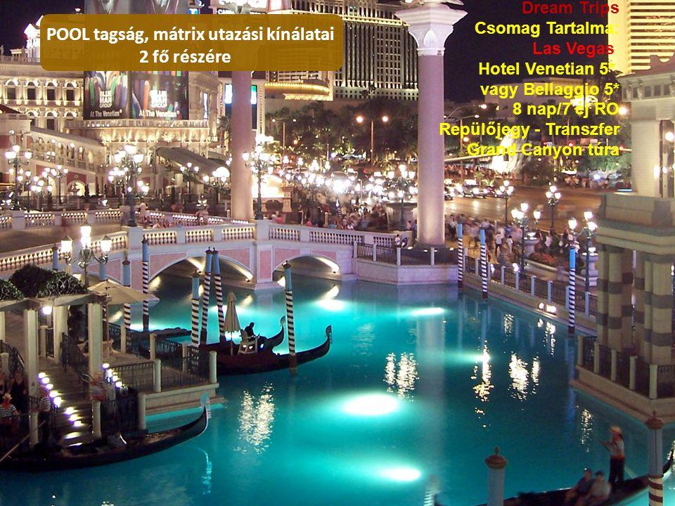 Dream Trips Csomag Tartalma: Las Vegas Hotel Venetian 5* vagy Bellaggio 5* 8 nap/7 éj RO Repülőjegy - Transzfer Grand Canyon túra POOL tagság, mátrix