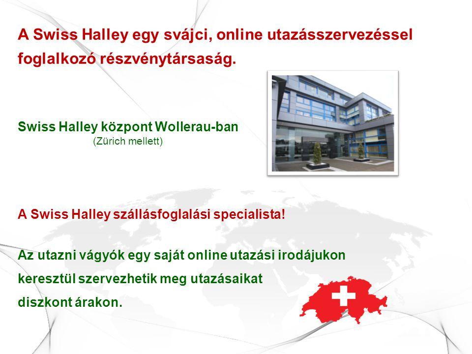 A Swiss Halley egy svájci, online utazásszervezéssel foglalkozó részvénytársaság. A Swiss Halley szállásfoglalási specialista! Az utazni vágyók egy sa