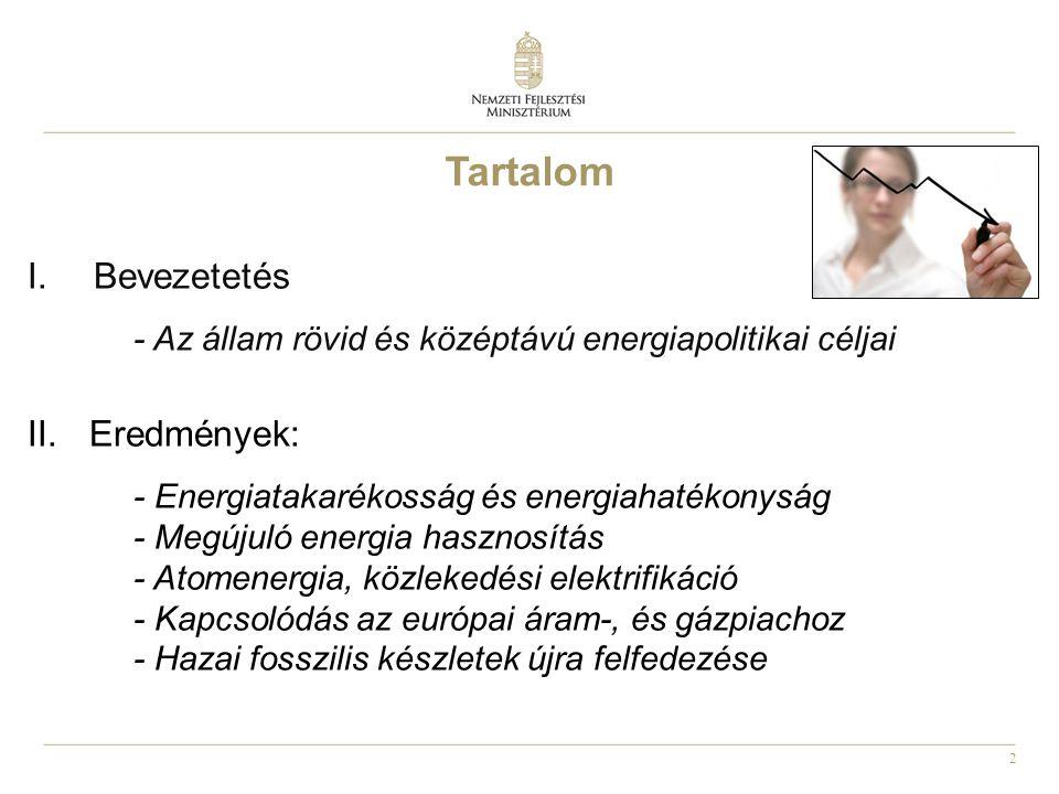 2 Tartalom I.Bevezetetés - Az állam rövid és középtávú energiapolitikai céljai II.