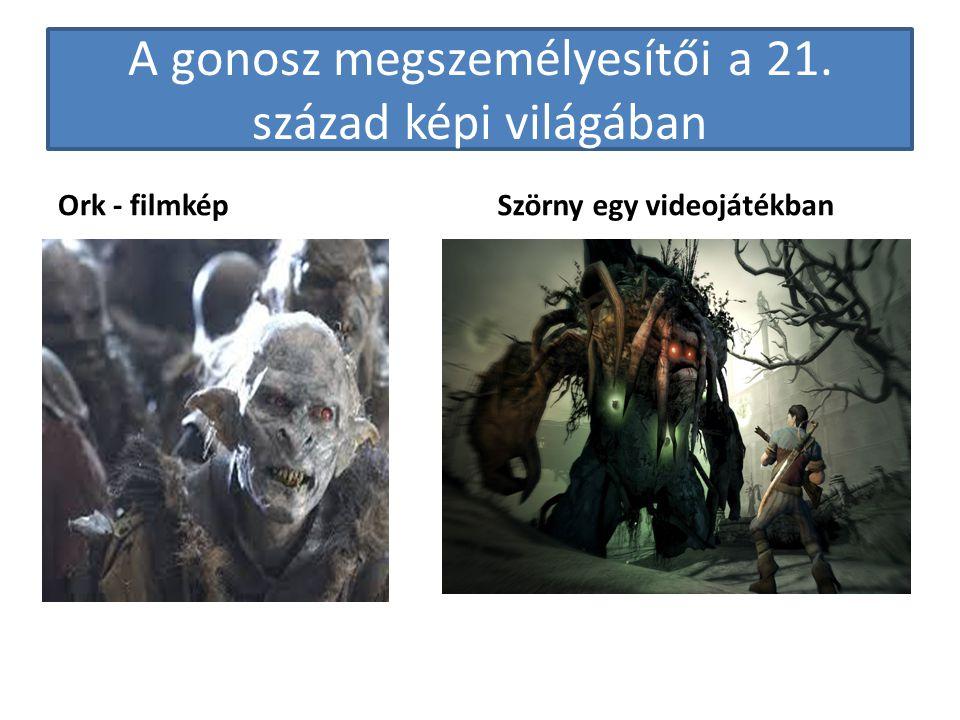 A gonosz megszemélyesítői a 21. század képi világában Ork - filmképSzörny egy videojátékban