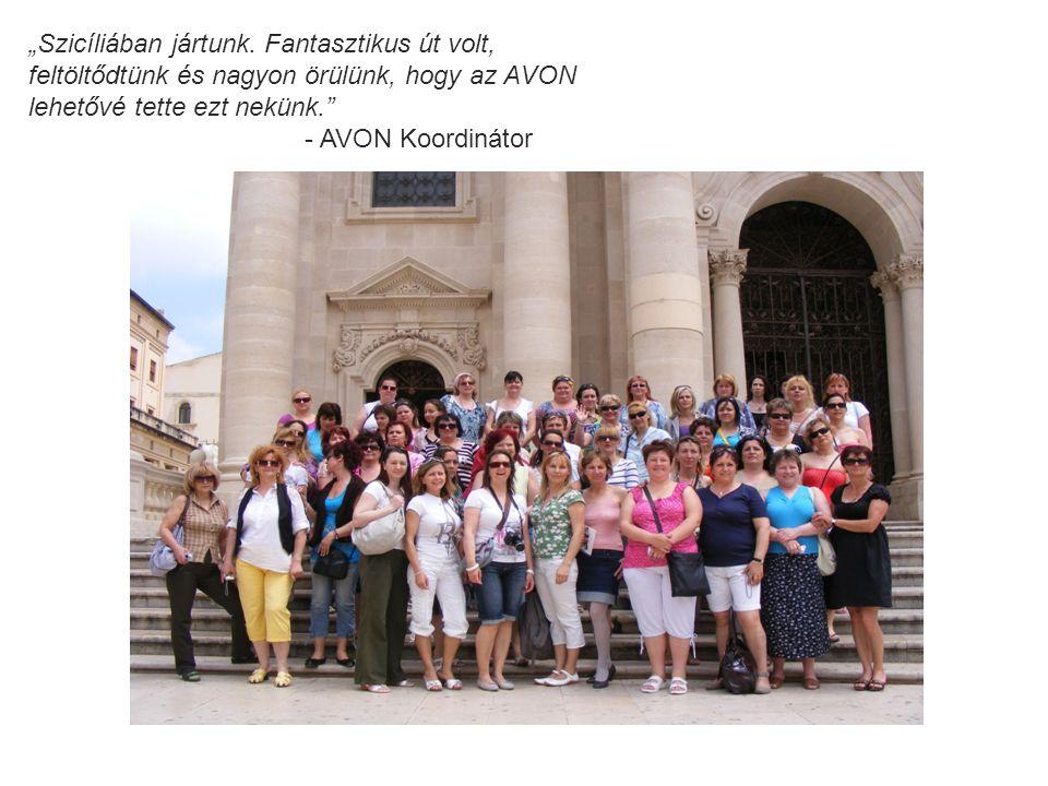 """""""Szicíliában jártunk. Fantasztikus út volt, feltöltődtünk és nagyon örülünk, hogy az AVON lehetővé tette ezt nekünk."""" - AVON Koordinátor"""