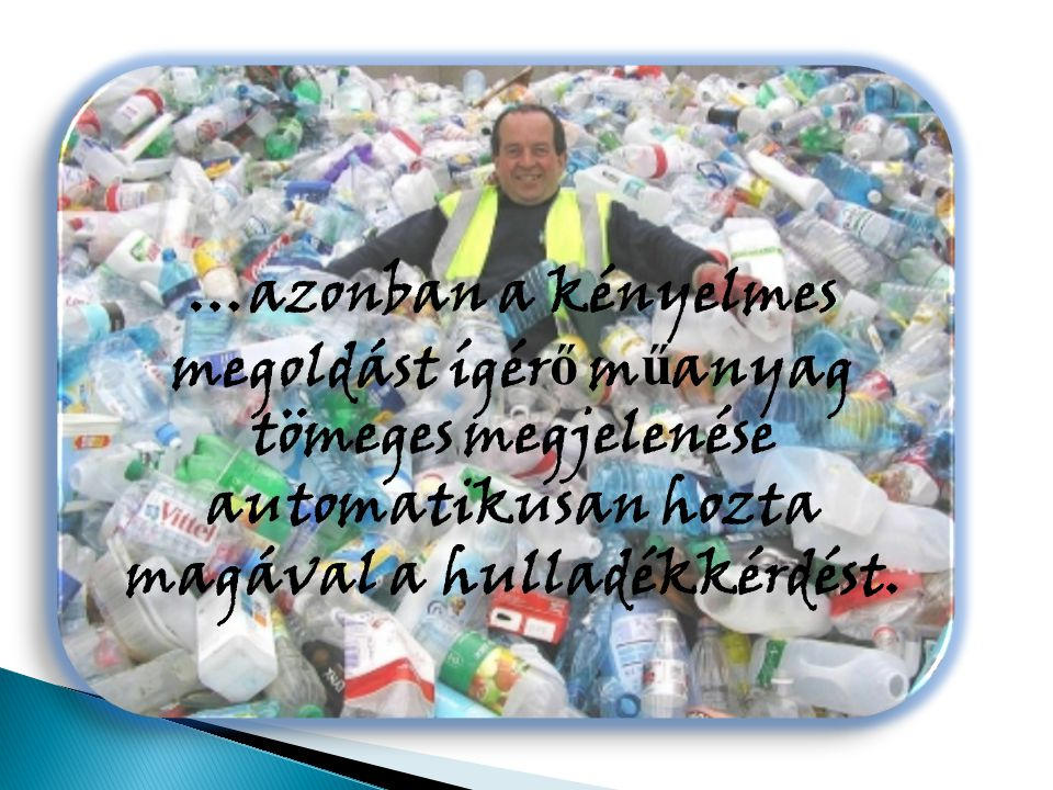 Ma Magyarországon csaknem másfél milliárd pillepalack kerül évente forgalomba.