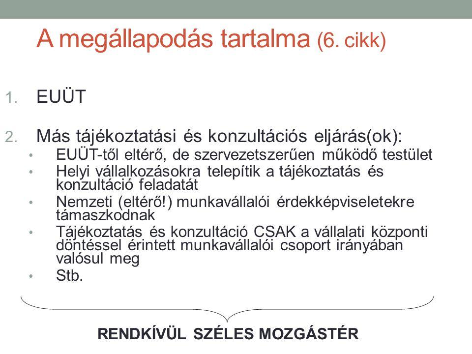 A megállapodás tartalma (6.cikk) 1. EUÜT 2.