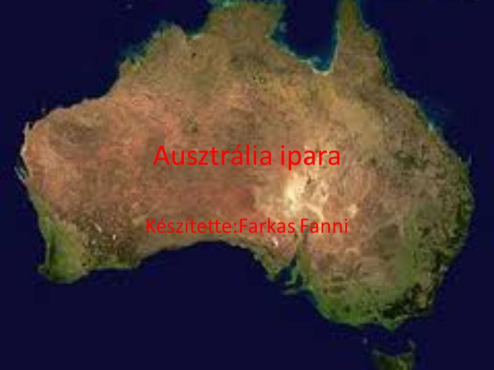 Ausztrália ipara Készítette:Farkas Fanni