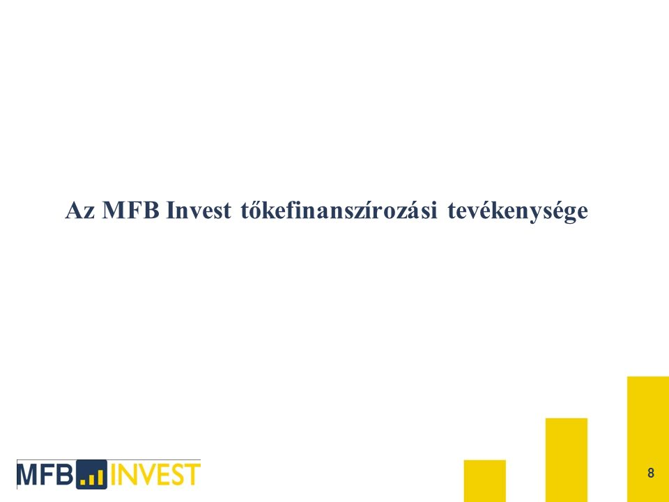 9 MFB Invest bemutatkozás  Az MFB Invest Zrt.a Magyar Fejlesztési Bank Zrt.