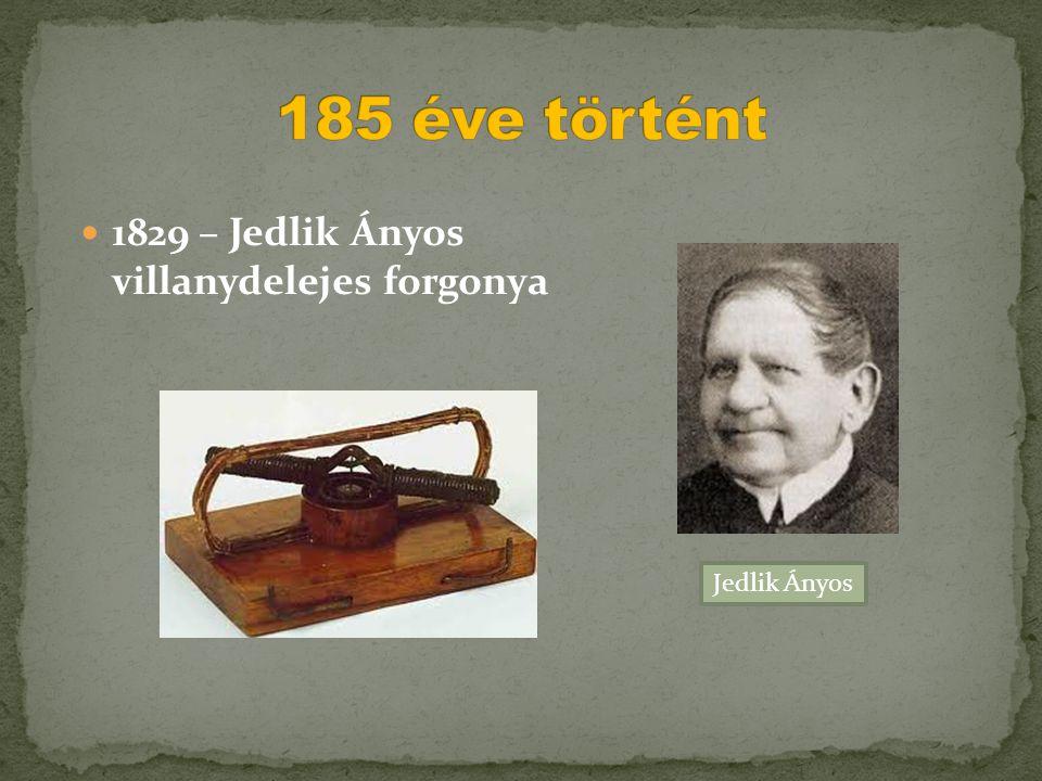  1829 – Jedlik Ányos villanydelejes forgonya Jedlik Ányos