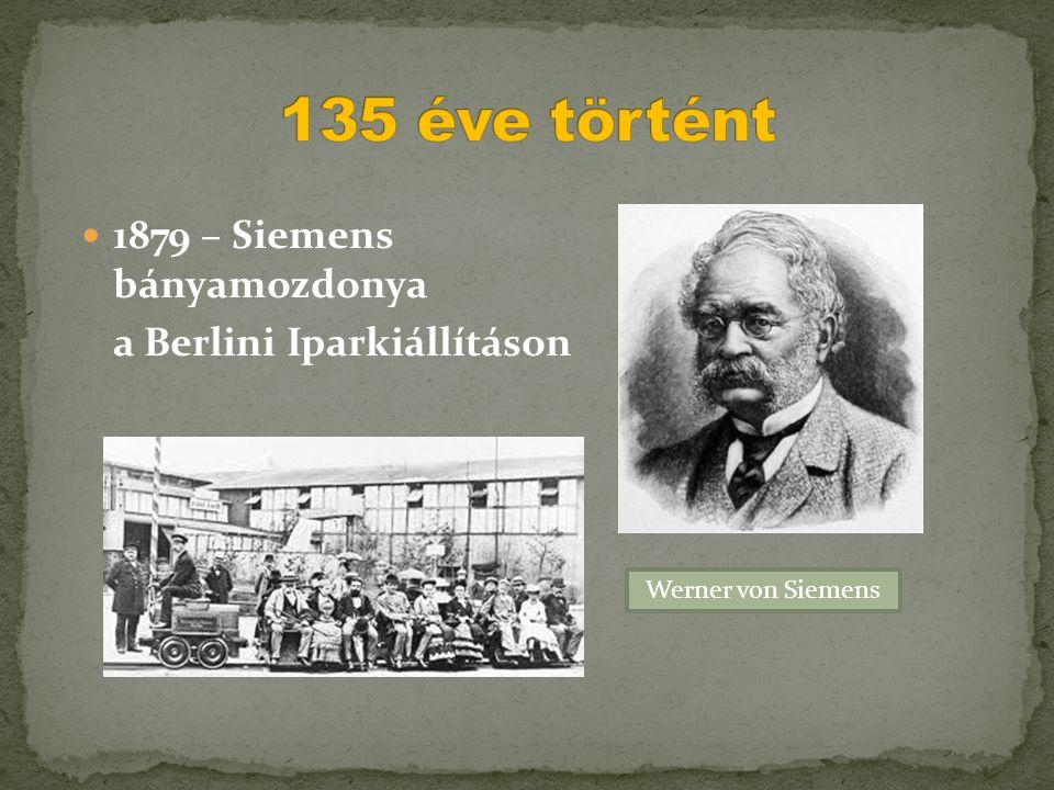  1879 – Siemens bányamozdonya a Berlini Iparkiállításon Werner von Siemens