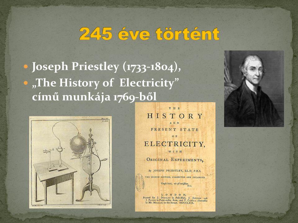 """ Joseph Priestley (1733-1804),  """"The History of Electricity"""" című munkája 1769-ből"""