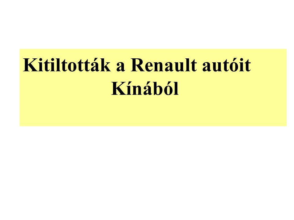 Kitiltották a Renault autóit Kínából