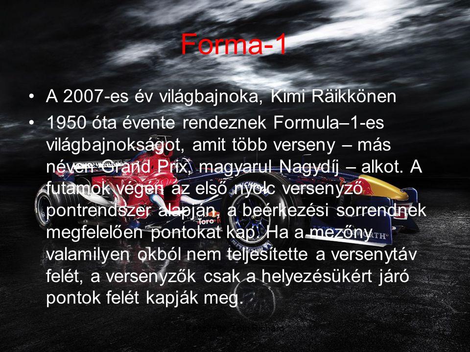 Készítette: Tóth Richárd Forma-1 HelyezésKapott pont 1.10 2.8 3.6 4.5 5.4 6.3 7.2 8.1
