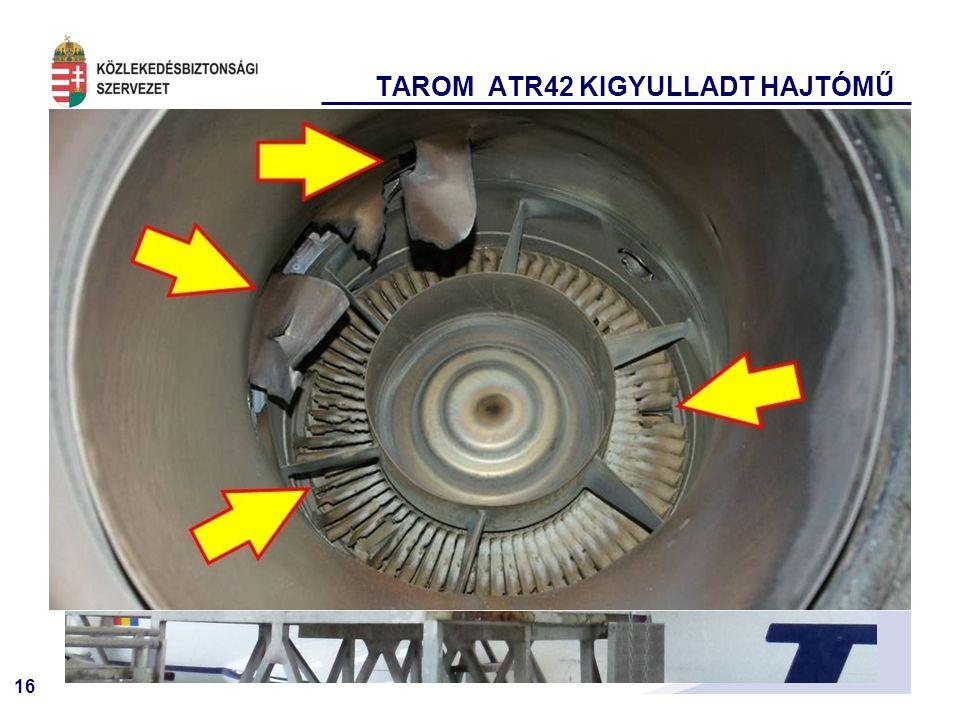 16 TAROM ATR42 KIGYULLADT HAJTÓMŰ