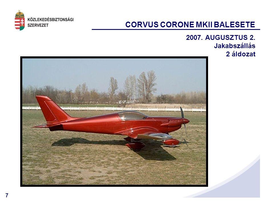 7 CORVUS CORONE MKII BALESETE 2007. AUGUSZTUS 2. Jakabszállás 2 áldozat