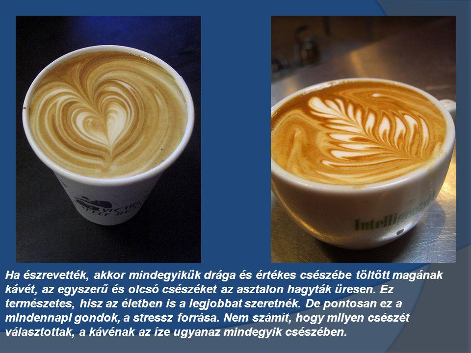 Amikor mindannyiuk kezében már volt egy-egy csésze kávé, akkor a prof így szólt: