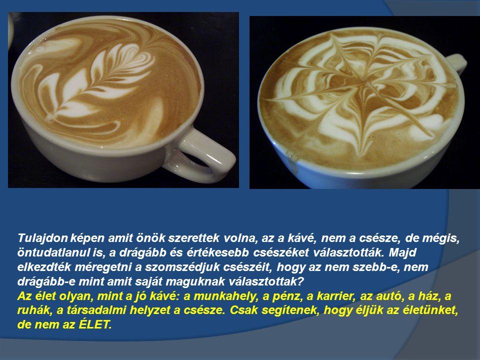 A csésze nem változtatja meg a kávé minőségét.