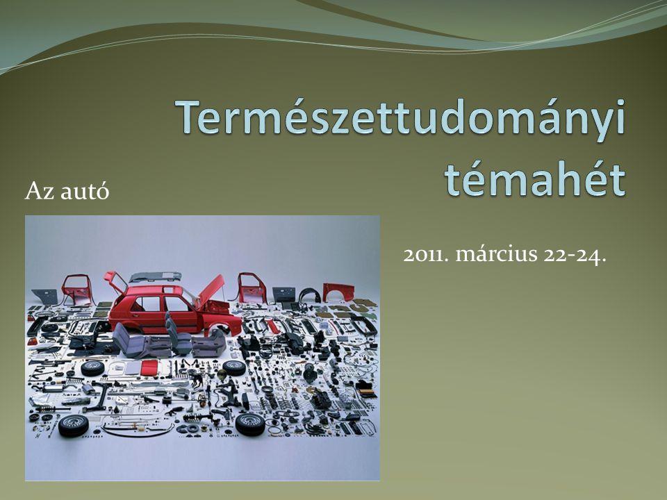 2011. március 22-24. Az autó