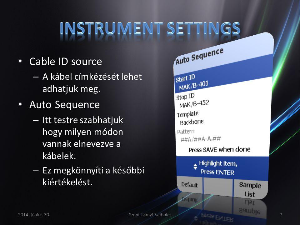 • Cable ID source – A kábel címkézését lehet adhatjuk meg. • Auto Sequence – Itt testre szabhatjuk hogy milyen módon vannak elnevezve a kábelek. – Ez