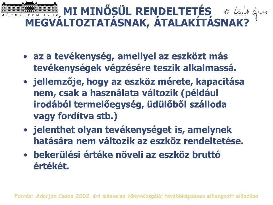 © MI MINŐSÜL RENDELTETÉS MEGVÁLTOZTATÁSNAK, ÁTALAKÍTÁSNAK.