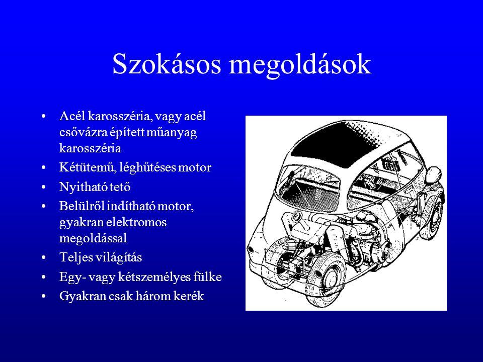 Szokásos megoldások •Acél karosszéria, vagy acél csővázra épített műanyag karosszéria •Kétütemű, léghűtéses motor •Nyitható tető •Belülről indítható motor, gyakran elektromos megoldással •Teljes világítás •Egy- vagy kétszemélyes fülke •Gyakran csak három kerék