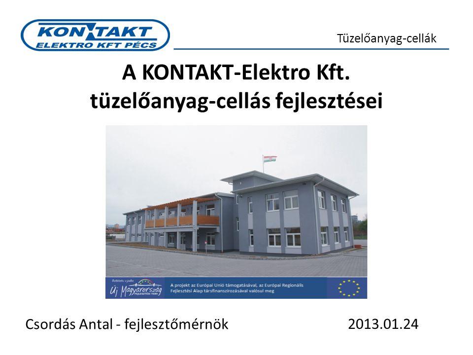A KONTAKT-Elektro Kft. tüzelőanyag-cellás fejlesztései Csordás Antal - fejlesztőmérnök Tüzelőanyag-cellák 2013.01.24
