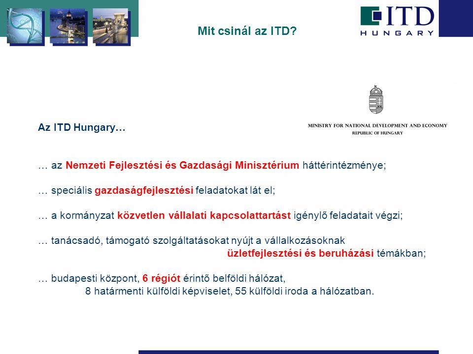 Mit tud az ITD hozzátenni egy ilyen irányú összefogáshoz.