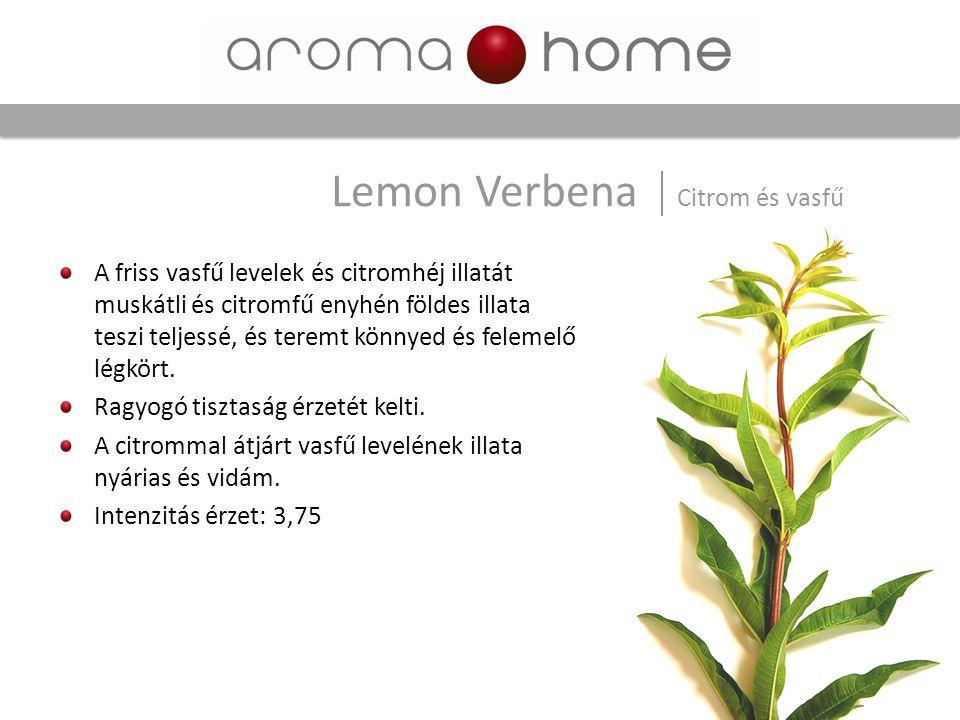 A friss vasfű levelek és citromhéj illatát muskátli és citromfű enyhén földes illata teszi teljessé, és teremt könnyed és felemelő légkört. Ragyogó ti