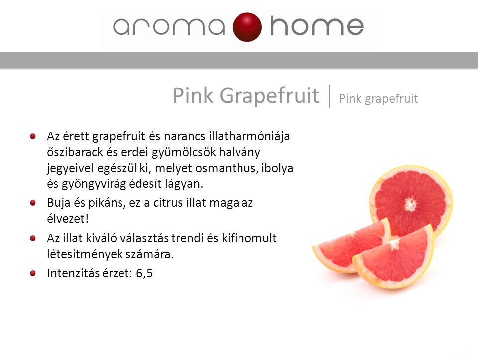 Az érett grapefruit és narancs illatharmóniája őszibarack és erdei gyümölcsök halvány jegyeivel egészül ki, melyet osmanthus, ibolya és gyöngyvirág éd