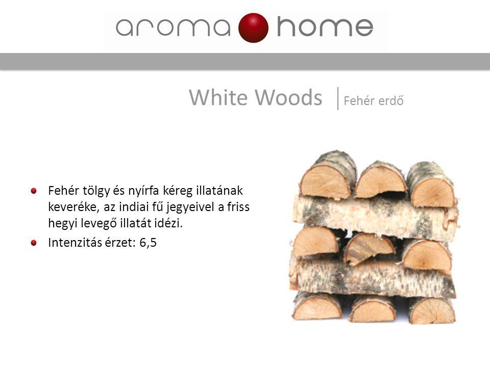 Fehér tölgy és nyírfa kéreg illatának keveréke, az indiai fű jegyeivel a friss hegyi levegő illatát idézi. Intenzitás érzet: 6,5 White Woods Fehér erd