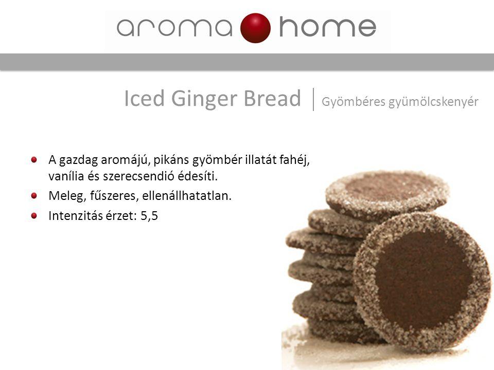 A gazdag aromájú, pikáns gyömbér illatát fahéj, vanília és szerecsendió édesíti. Meleg, fűszeres, ellenállhatatlan. Intenzitás érzet: 5,5 Iced Ginger