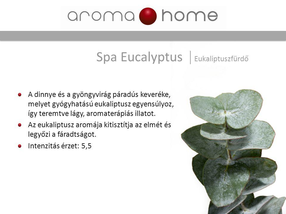 A dinnye és a gyöngyvirág páradús keveréke, melyet gyógyhatású eukaliptusz egyensúlyoz, így teremtve lágy, aromaterápiás illatot. Az eukaliptusz aromá