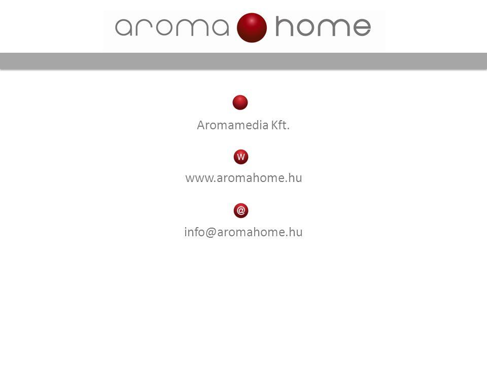 Aromamedia Kft. www.aromahome.hu info@aromahome.hu