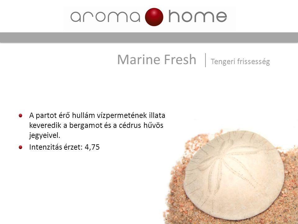 A partot érő hullám vízpermetének illata keveredik a bergamot és a cédrus hűvös jegyeivel. Intenzitás érzet: 4,75 Marine Fresh Tengeri frissesség
