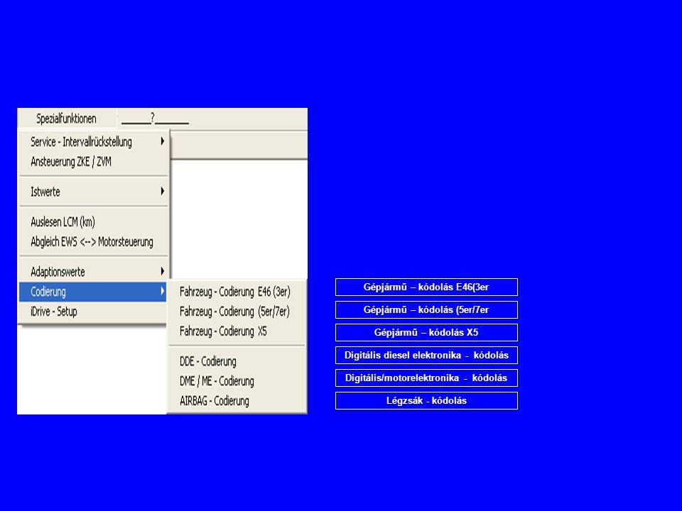 Gépjármű – kódolás E46(3er Gépjármű – kódolás (5er/7er Gépjármű – kódolás X5 Digitális diesel elektronika - kódolás Digitális/motorelektronika - kódol