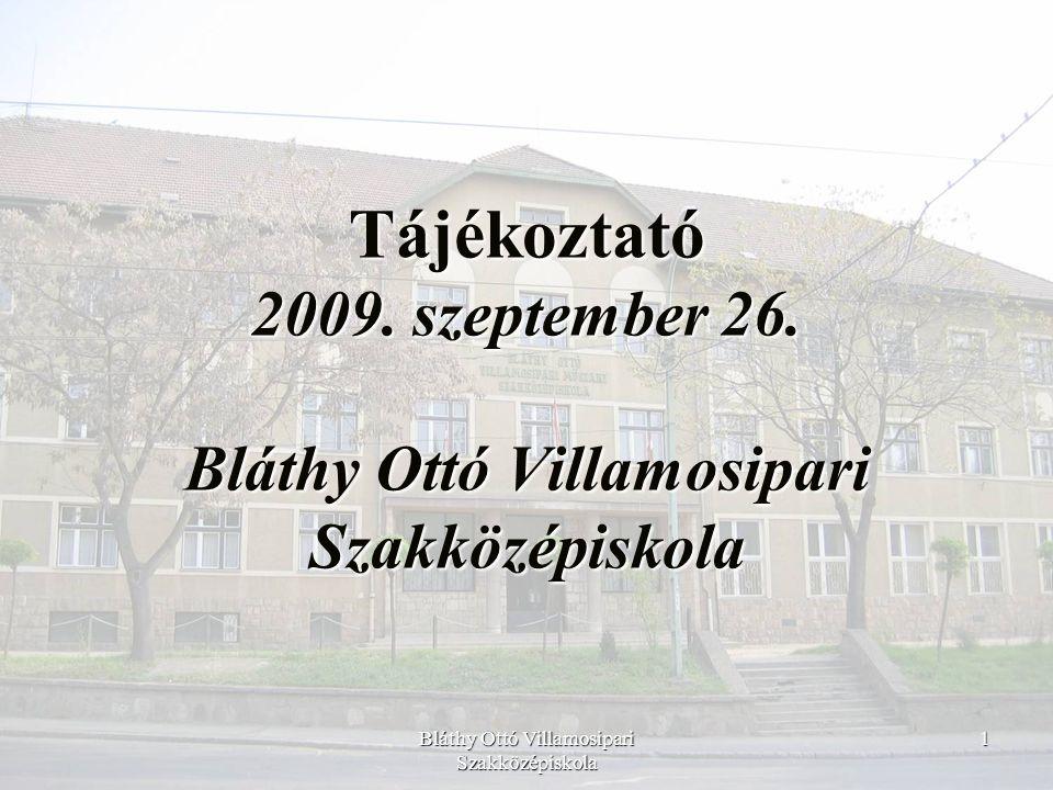 Bláthy Ottó Villamosipari Szakközépiskola 22 Intézményünk a MITISZK Nonprofit Kft.