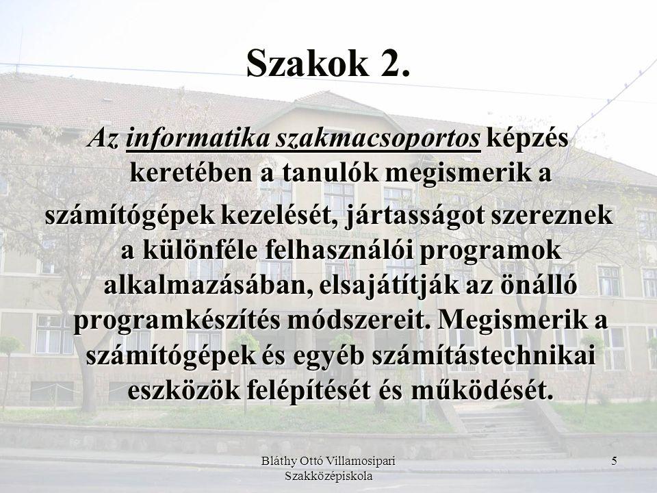 Bláthy Ottó Villamosipari Szakközépiskola 6 Szakok 3.