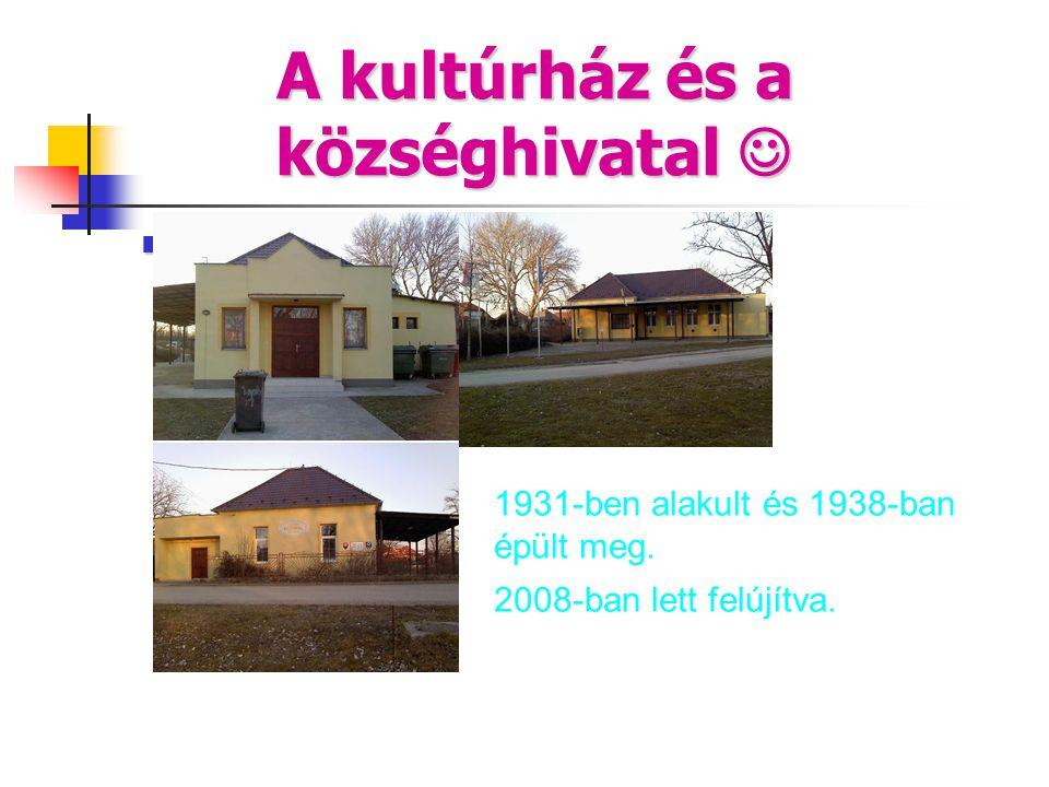 A kultúrház és a községhivatal   rf 1931-ben alakult és 1938-ban épült meg. 2008-ban lett felújítva.