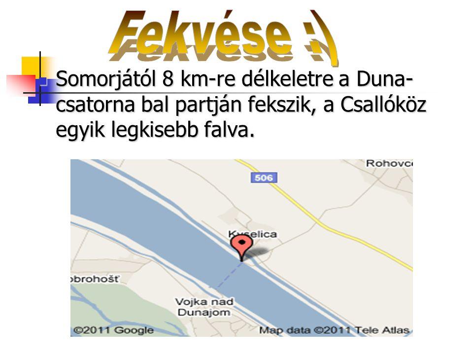 SSSSomorjától 8 km-re délkeletre a Duna- csatorna bal partján fekszik, a Csallóköz egyik legkisebb falva.