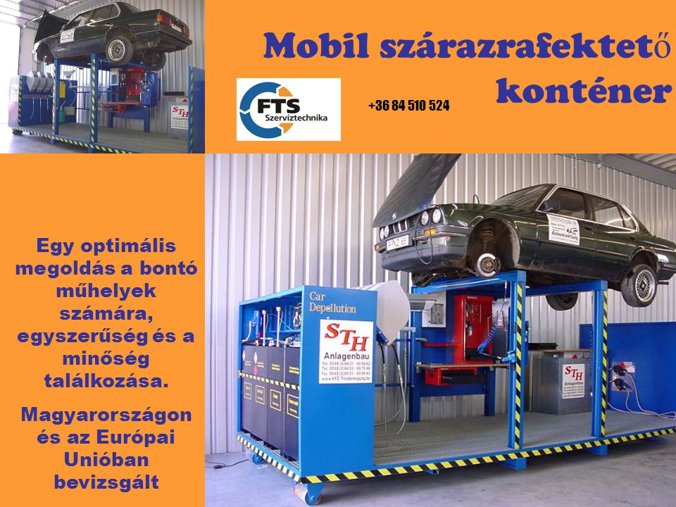 Mobil szárazrafektet ő konténer Egy optimális megoldás a bontó műhelyek számára, egyszerűség és a minőség találkozása. Magyarországon és az Európai Un
