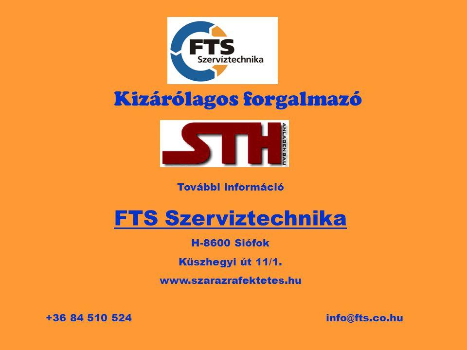 Kizárólagos forgalmazó További információ FTS Szerviztechnika H-8600 Siófok Küszhegyi út 11/1. www.szarazrafektetes.hu +36 84 510 524info@fts.co.hu