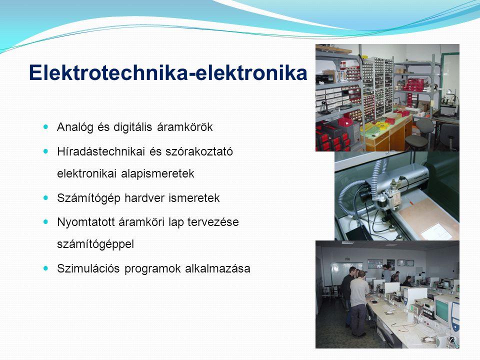 Elektrotechnika-elektronika  Analóg és digitális áramkörök  Híradástechnikai és szórakoztató elektronikai alapismeretek  Számítógép hardver ismeret