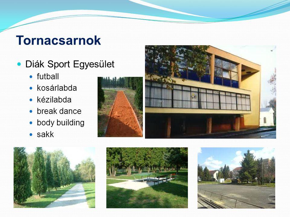 Tornacsarnok  Diák Sport Egyesület  futball  kosárlabda  kézilabda  break dance  body building  sakk